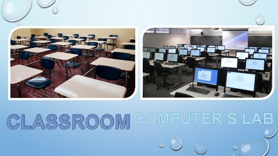 CLASSROOM COMPUTER'S LAB