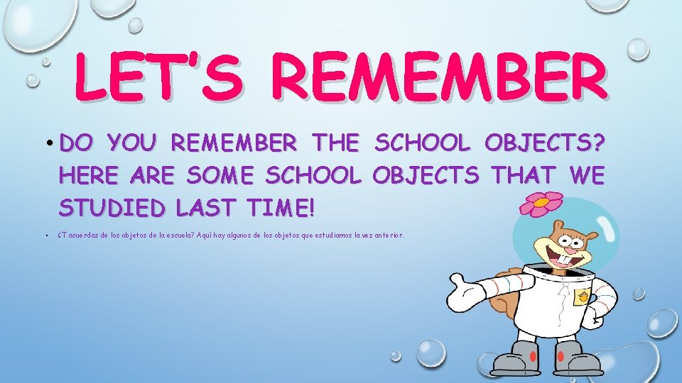 LET'S REMEMBER • DO YOU REMEMBER THE SCHOOL OBJECTS? HERE ARE SOME SCHOOL OBJECTS