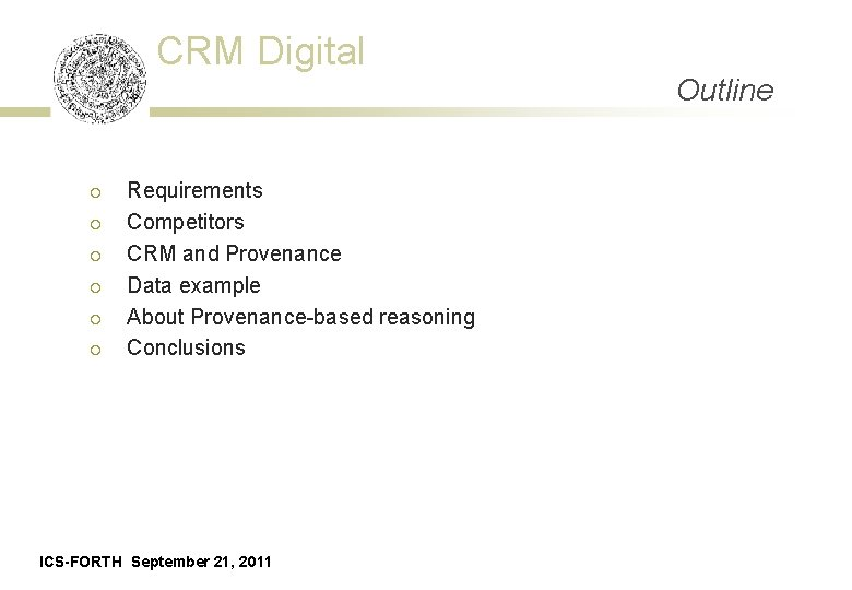 CRM Digital ¡ ¡ ¡ Requirements Competitors CRM and Provenance Data example About Provenance-based