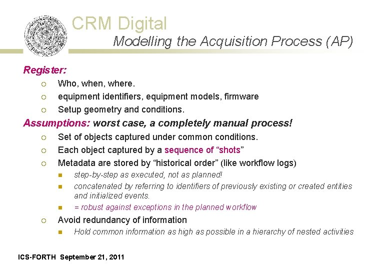CRM Digital Modelling the Acquisition Process (AP) Register: ¡ ¡ ¡ Who, when, where.