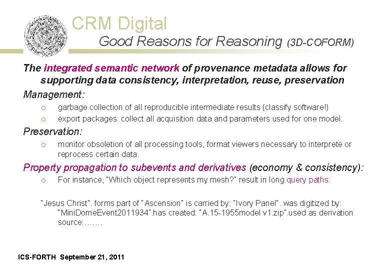 CRM Digital Good Reasons for Reasoning (3 D-COFORM) The integrated semantic network of provenance