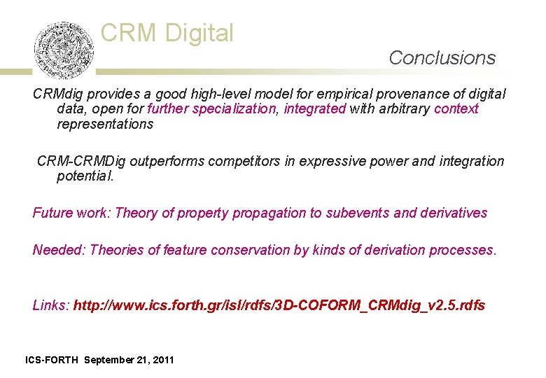 CRM Digital Conclusions CRMdig provides a good high-level model for empirical provenance of digital