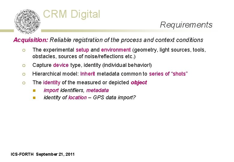 CRM Digital Requirements Acquisition: Reliable registration of the process and context conditions ¡ The
