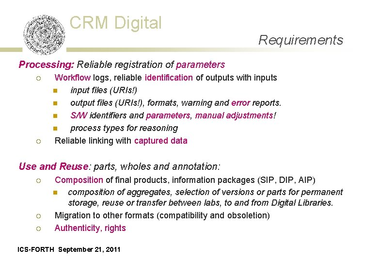 CRM Digital Requirements Processing: Reliable registration of parameters ¡ ¡ Workflow logs, reliable identification