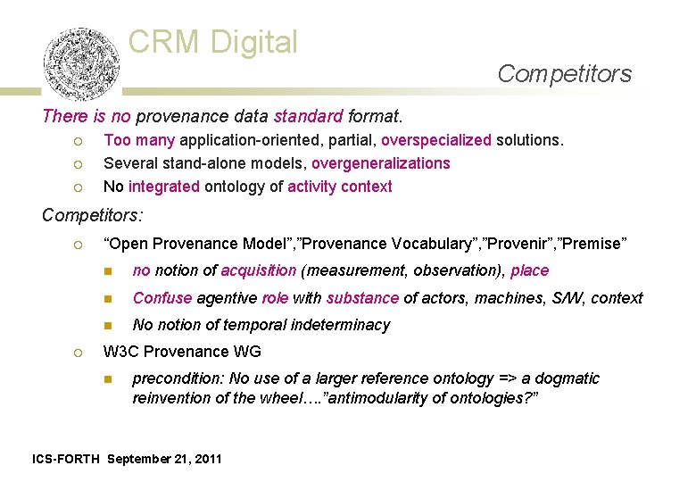 CRM Digital Competitors There is no provenance data standard format. ¡ ¡ ¡ Too