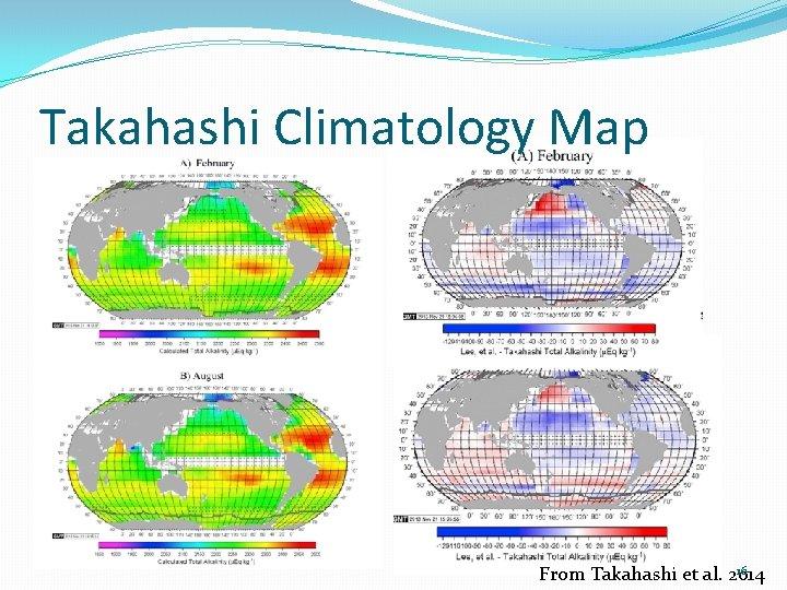 Takahashi Climatology Map 16 From Takahashi et al. 2014