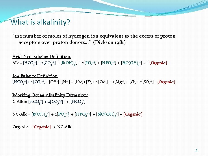 """What is alkalinity? """"the number of moles of hydrogen ion equivalent to the excess"""