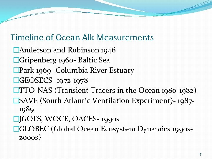 Timeline of Ocean Alk Measurements �Anderson and Robinson 1946 �Gripenberg 1960 - Baltic Sea
