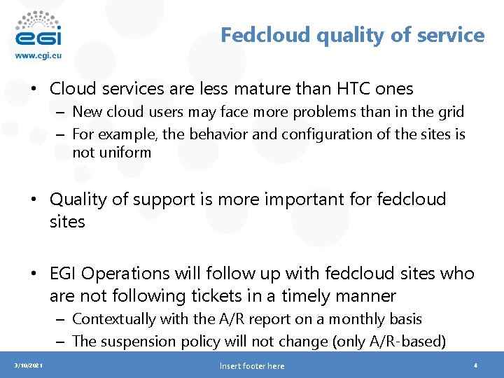 Fedcloud quality of service • Cloud services are less mature than HTC ones –