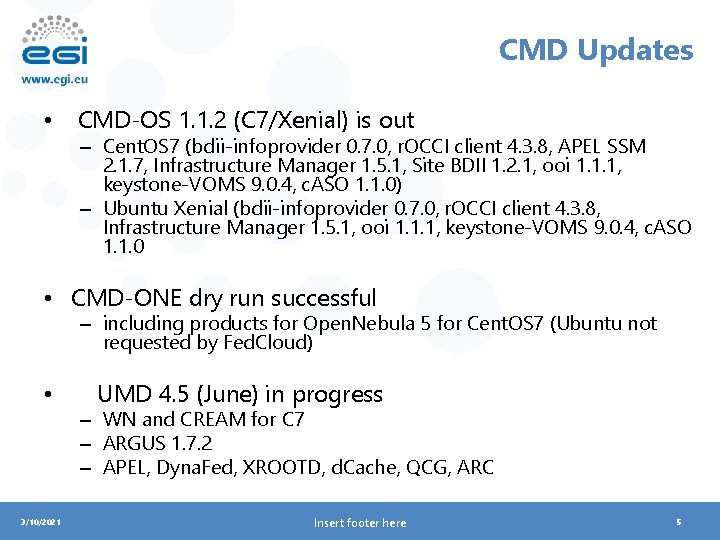 CMD Updates • CMD-OS 1. 1. 2 (C 7/Xenial) is out – Cent. OS
