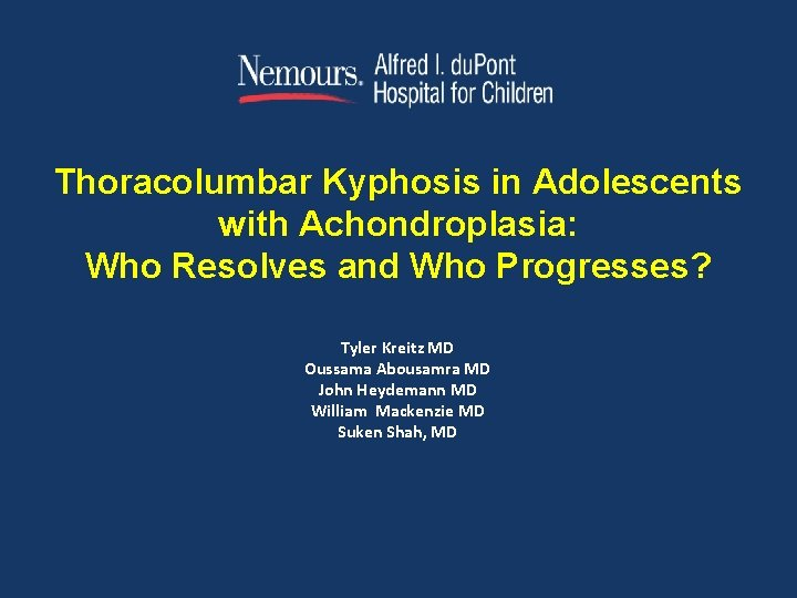 Thoracolumbar Kyphosis in Adolescents with Achondroplasia: Who Resolves and Who Progresses? Tyler Kreitz MD