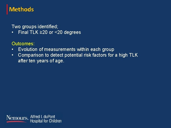 Methods Two groups identified; • Final TLK ≥ 20 or <20 degrees Outcomes: •