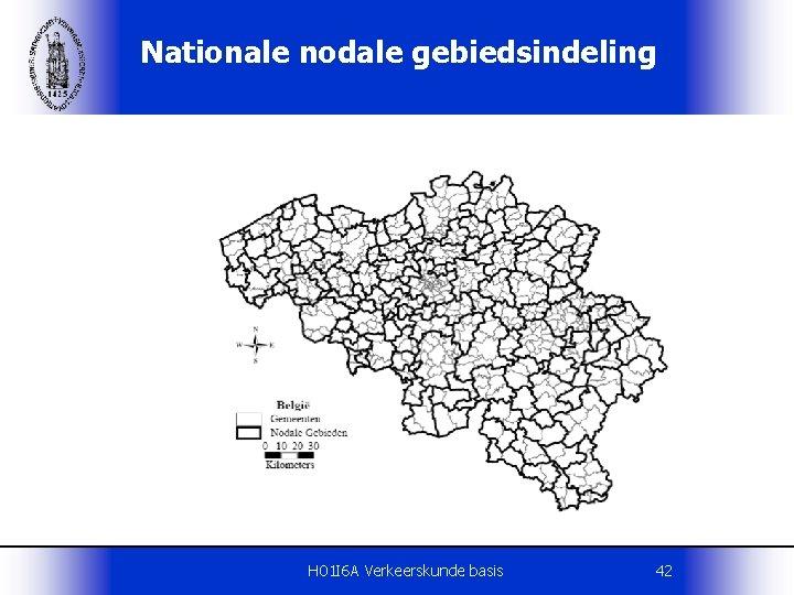 Nationale nodale gebiedsindeling H 01 I 6 A Verkeerskunde basis 42