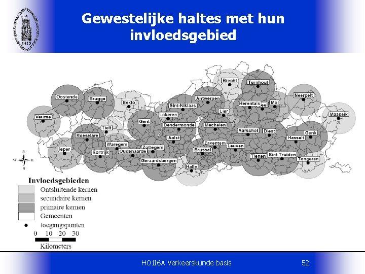 Gewestelijke haltes met hun invloedsgebied H 01 I 6 A Verkeerskunde basis 52
