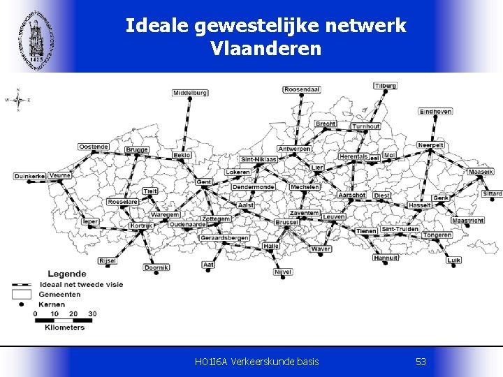 Ideale gewestelijke netwerk Vlaanderen H 01 I 6 A Verkeerskunde basis 53