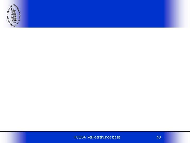 H 01 I 6 A Verkeerskunde basis 63