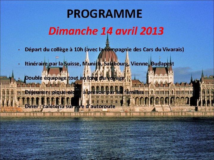 PROGRAMME Dimanche 14 avril 2013 - Départ du collège à 10 h (avec la