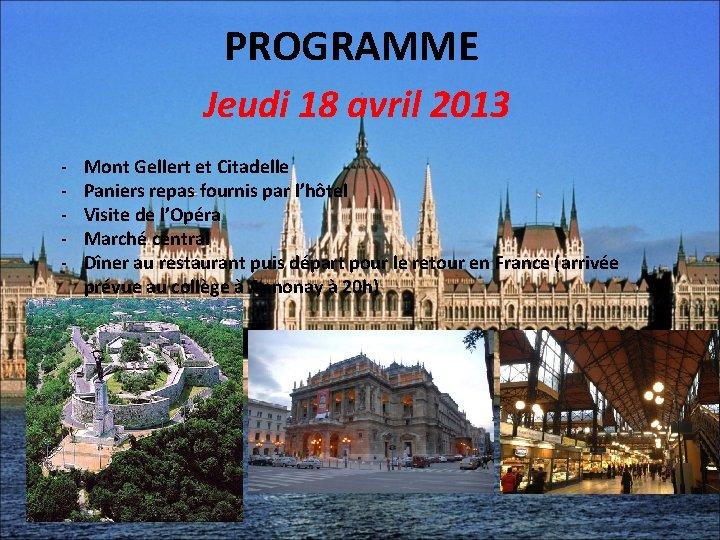 PROGRAMME Jeudi 18 avril 2013 - Mont Gellert et Citadelle Paniers repas fournis par