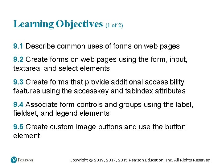 Learning Objectives (1 of 2) 9. 1 Describe common uses of forms on web