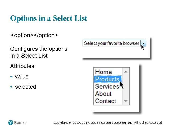 Options in a Select List Configures the options in a Select List Attributes: •