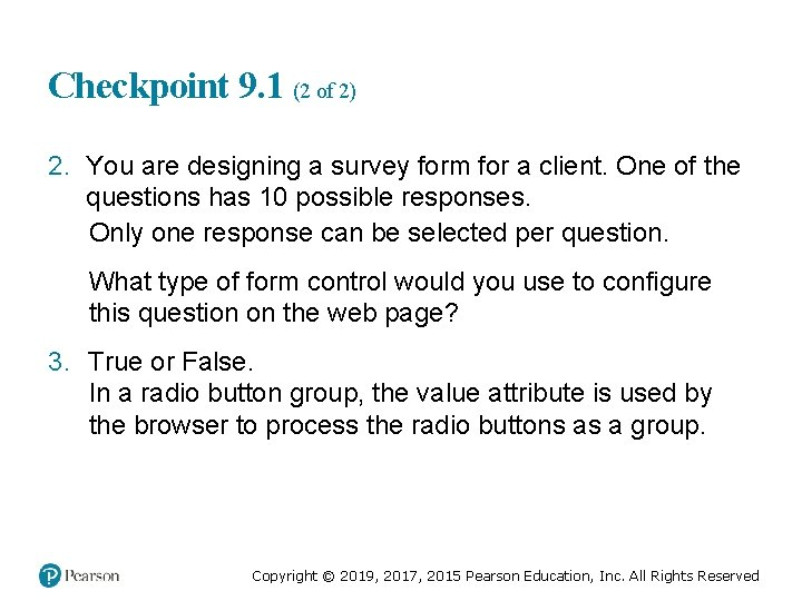 Checkpoint 9. 1 (2 of 2) 2. You are designing a survey form for