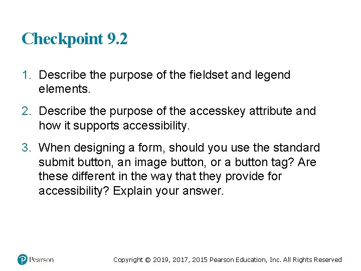 Checkpoint 9. 2 1. Describe the purpose of the fieldset and legend elements. 2.