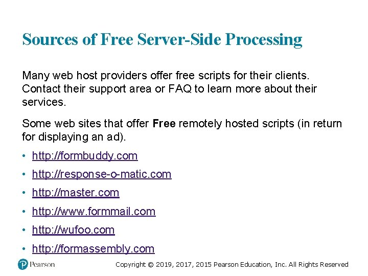 Sources of Free Server-Side Processing Many web host providers offer free scripts for their