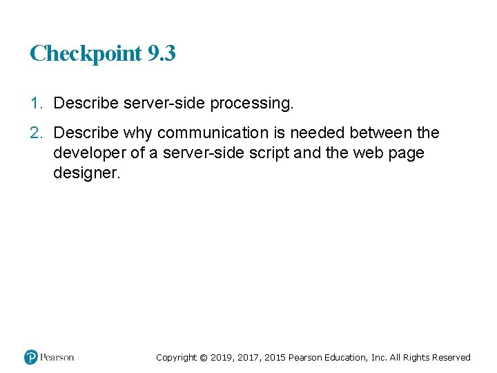 Checkpoint 9. 3 1. Describe server-side processing. 2. Describe why communication is needed between