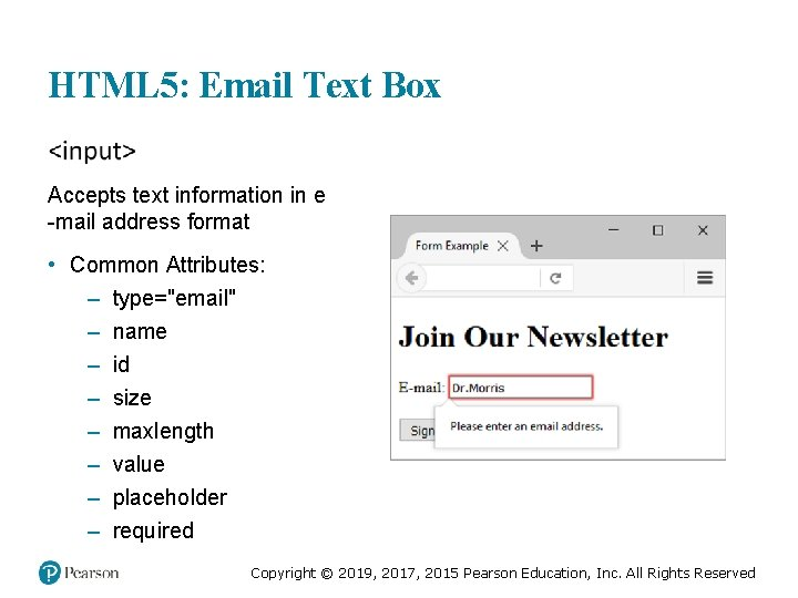 HTML 5: Email Text Box Accepts text information in e -mail address format •