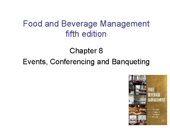 Food and Beverage Management fifth edition Chapter 8 Events, Conferencing and Banqueting