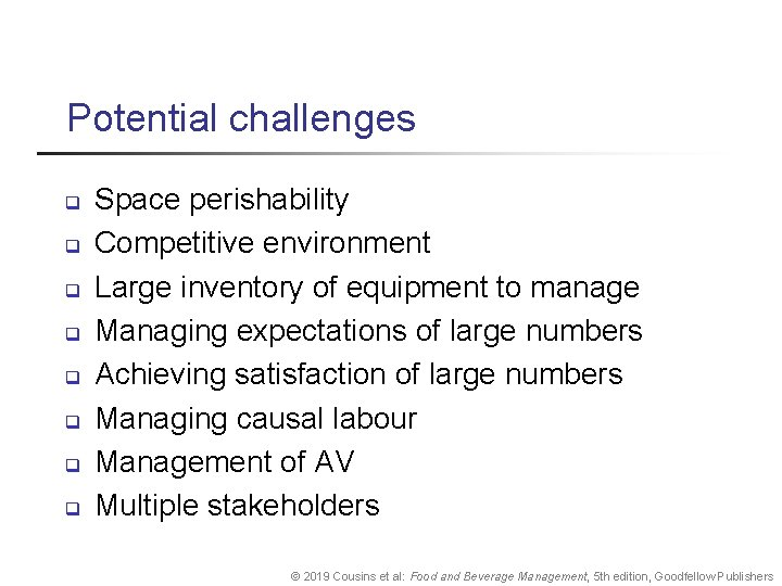 Potential challenges q q q q Space perishability Competitive environment Large inventory of equipment