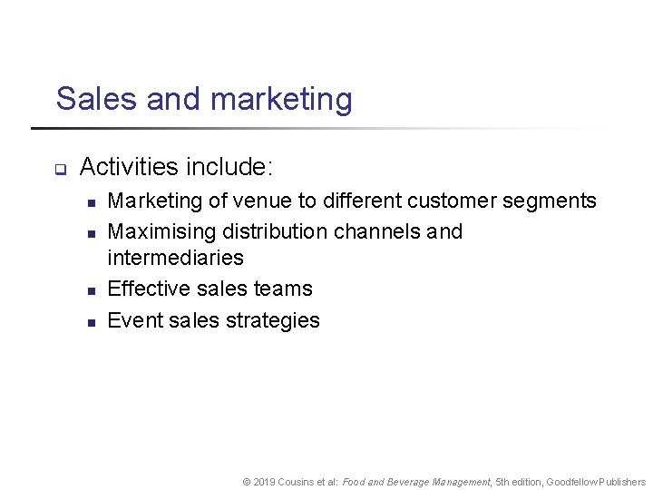 Sales and marketing q Activities include: n n Marketing of venue to different customer