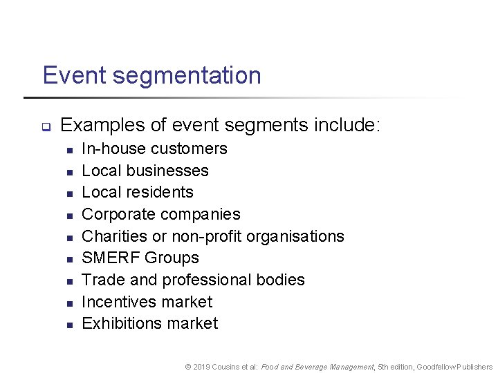 Event segmentation q Examples of event segments include: n n n n n In-house