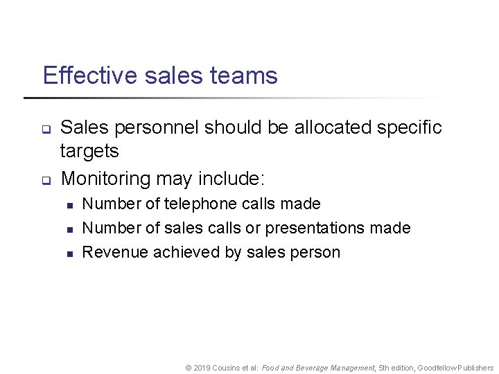 Effective sales teams q q Sales personnel should be allocated specific targets Monitoring may
