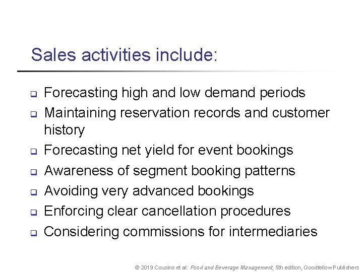 Sales activities include: q q q q Forecasting high and low demand periods Maintaining