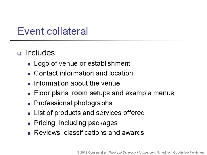 Event collateral q Includes: n n n n Logo of venue or establishment Contact