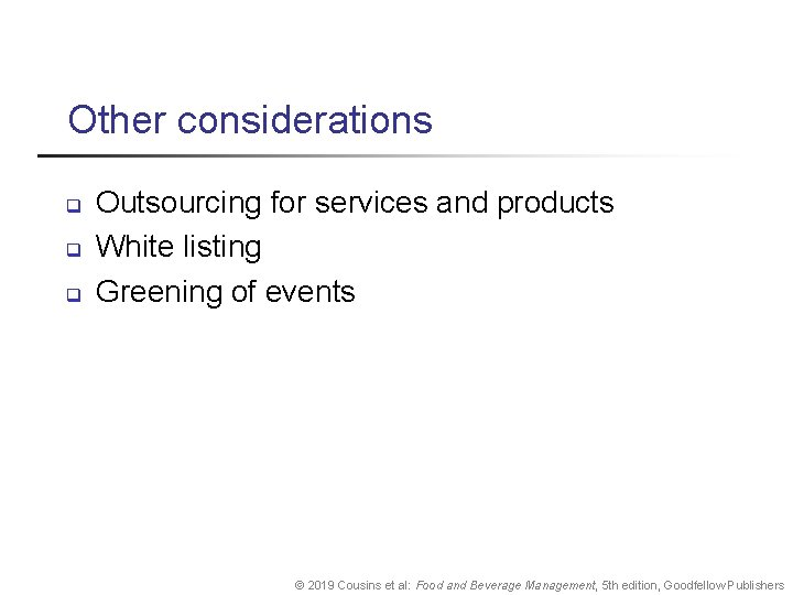 Other considerations q q q Outsourcing for services and products White listing Greening of
