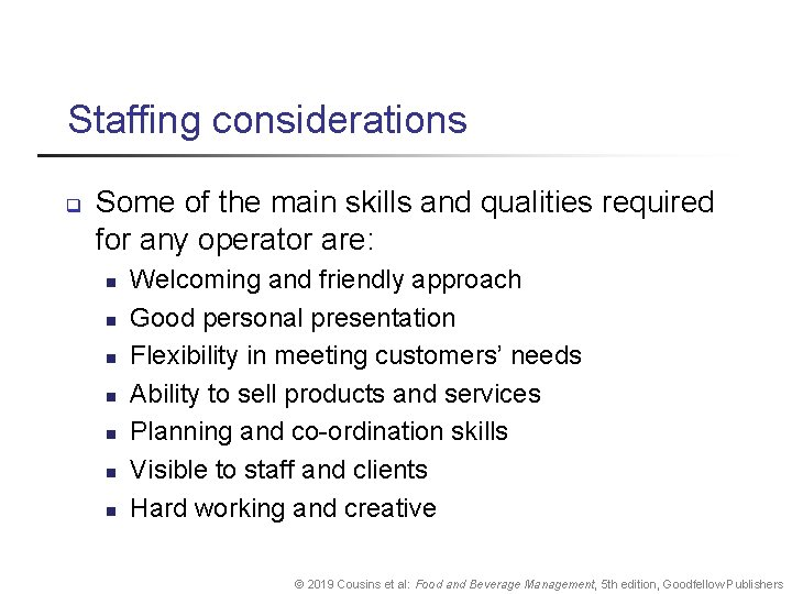 Staffing considerations q Some of the main skills and qualities required for any operator