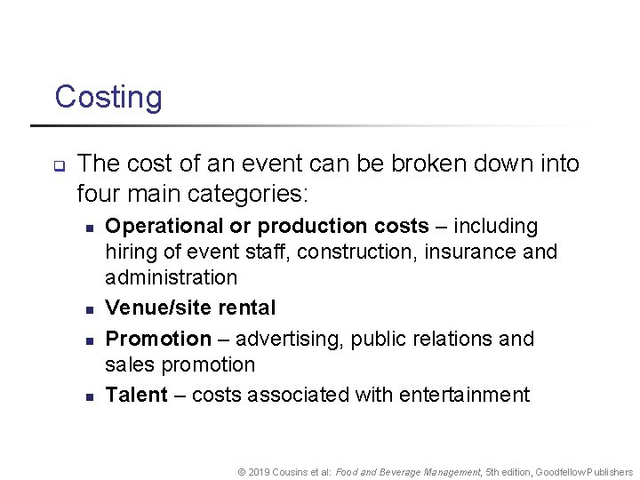 Costing q The cost of an event can be broken down into four main