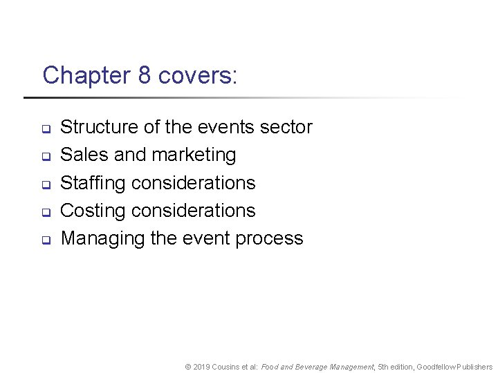 Chapter 8 covers: q q q Structure of the events sector Sales and marketing