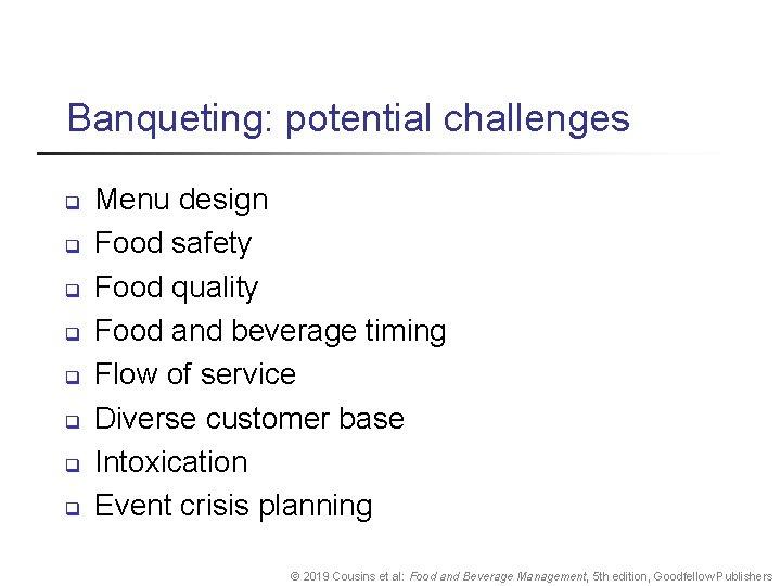 Banqueting: potential challenges q q q q Menu design Food safety Food quality Food