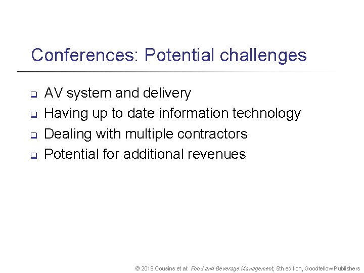 Conferences: Potential challenges q q AV system and delivery Having up to date information
