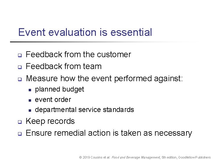 Event evaluation is essential q q q Feedback from the customer Feedback from team