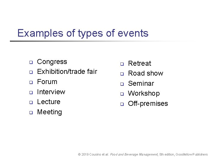 Examples of types of events q q q Congress Exhibition/trade fair Forum Interview Lecture