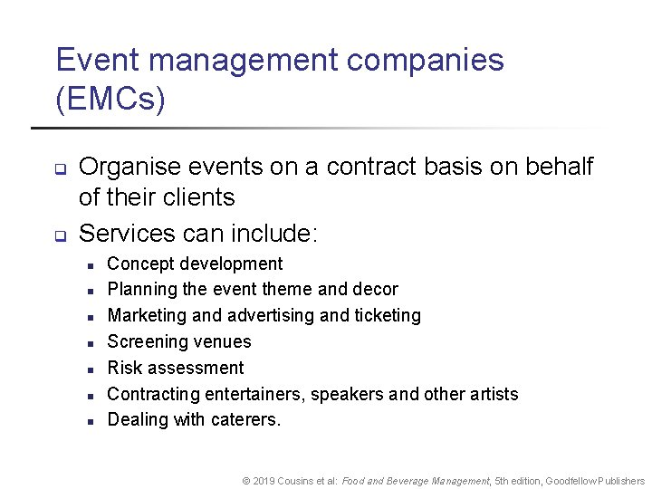 Event management companies (EMCs) q q Organise events on a contract basis on behalf