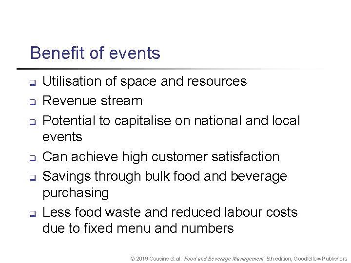 Benefit of events q q q Utilisation of space and resources Revenue stream Potential