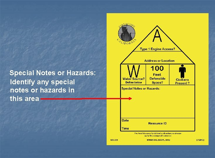 Special Notes or Hazards: Identify any special notes or hazards in this area
