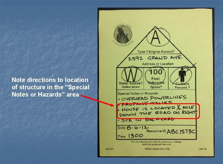 """Note directions to location of structure in the """"Special Notes or Hazards"""" area"""