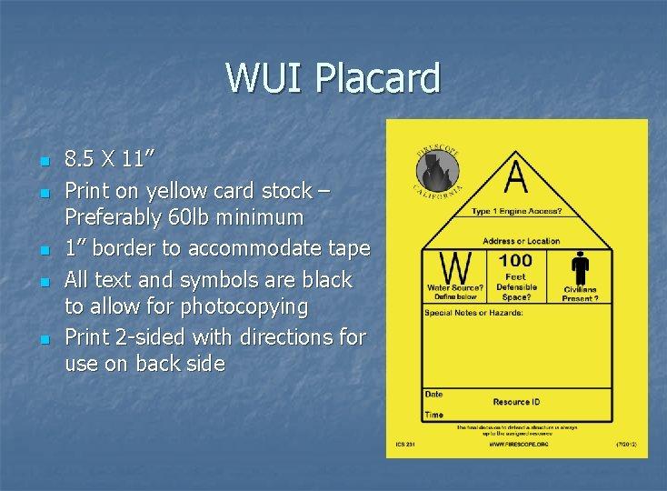 "WUI Placard n n n 8. 5 X 11"" Print on yellow card stock"