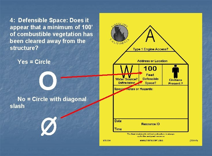 4: Defensible Space: Does it appear that a minimum of 100' of combustible vegetation